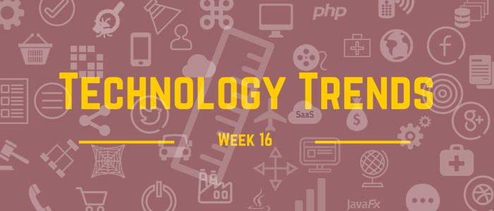 Technology trends-week-16