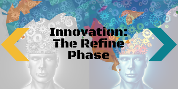 Innovation -  The Refine Phase