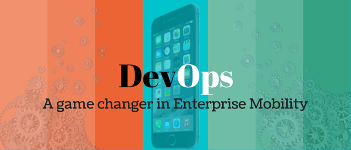 DevOps a game changer in enterprise mobility