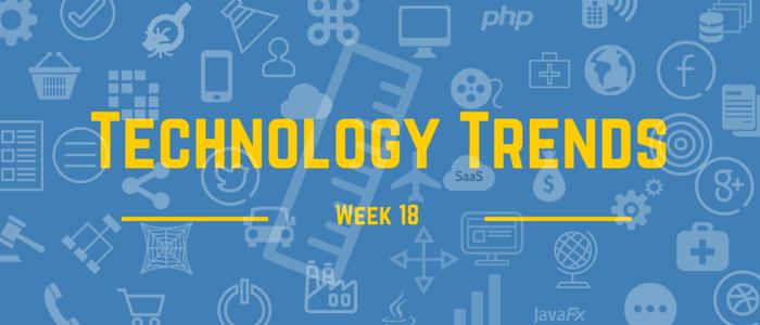 technology trends week 18