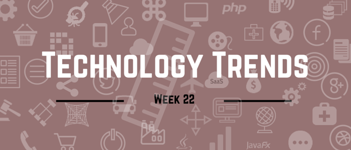 Tech stories you should read - Week 22, 2015