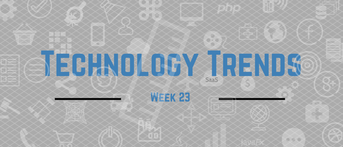 Technology Trends week 23