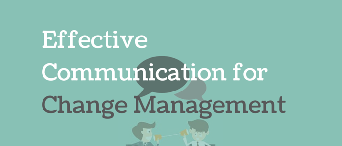 Effective Communication for Change Management