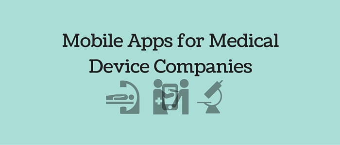 Mobile App Development for Medical Device Companies