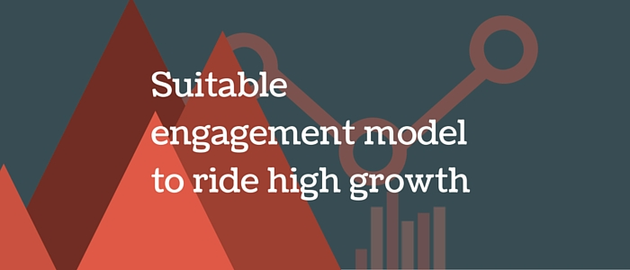 Suitable engagement model to ride high growth