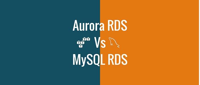 Aurora RDS vs MySQL RDS