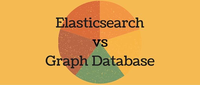 elastic search Vs Graph database