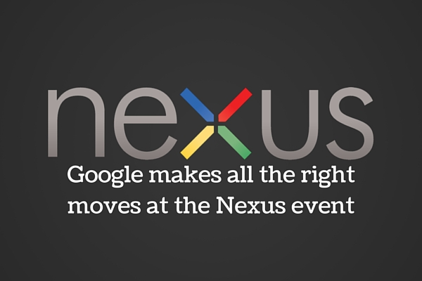 Google makes all the right moves at the Nexus event