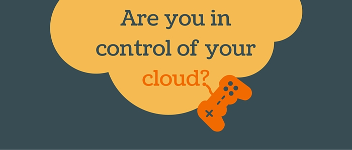 Are you in control of your cloud?