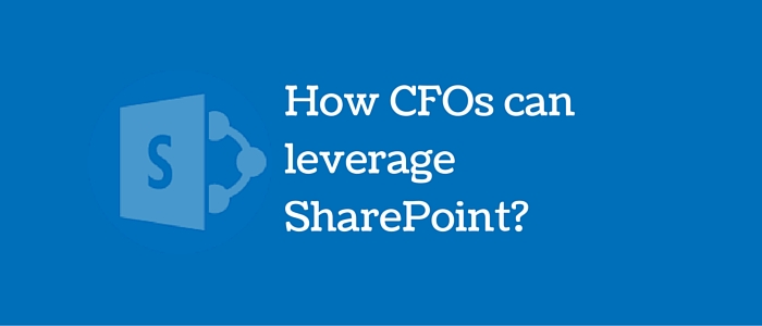 How CFOs can leverage SharePoint?