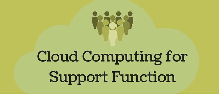 Cloud computing services for Support functions