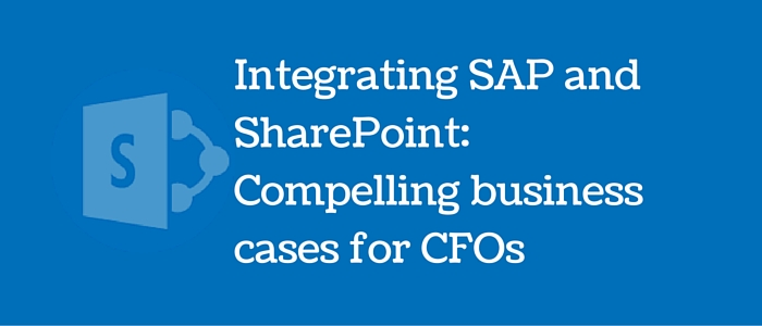 Integrating SAP and SharePoint_ Compelling business cases for CFOs