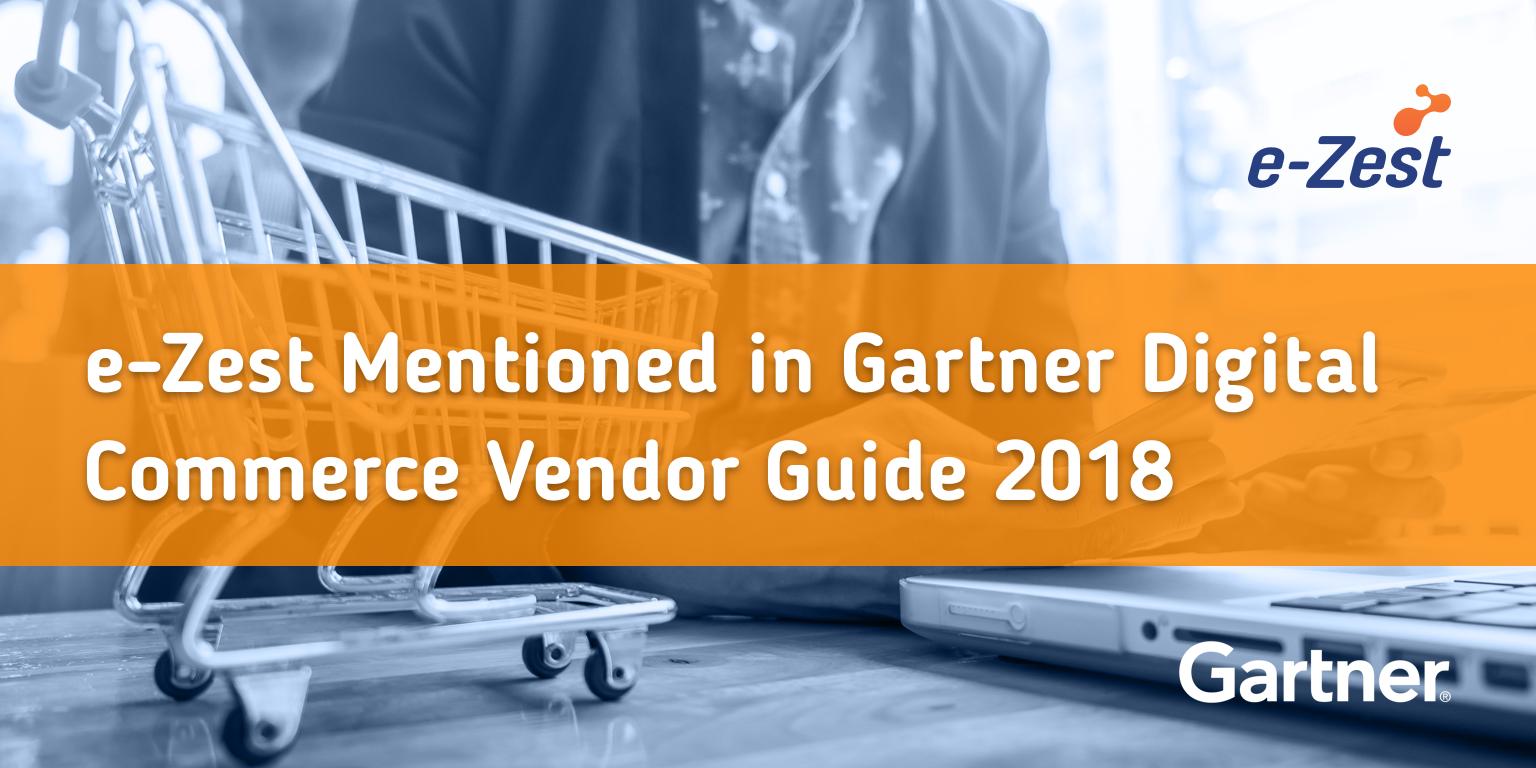 e-Zest Mentioned in Gartner Digital Commerce Vendor Guide 2018