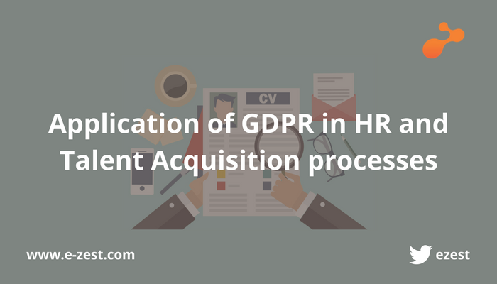 Application of GDPR in HR and Talent Acquisition processes