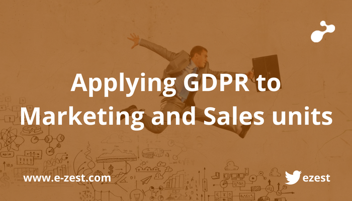 Applying GDPR to Marketing and Sales units