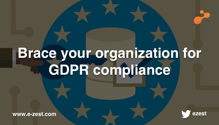 Brace your organization for GDPR compliance