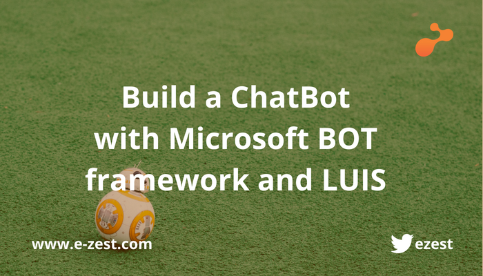 Build ChatBot with Microsoft BOT framework and LUIS