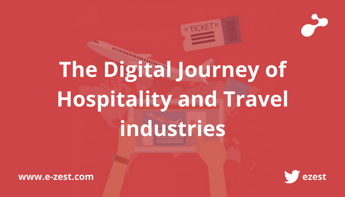 The Digital Journey of Hospitality and Travel industries