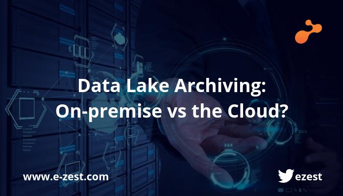 Data Lake Archiving_ On-premise vs the Cloud_