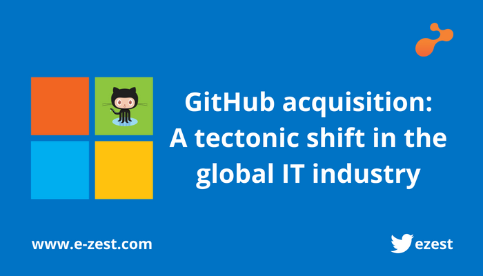 GitHub acquisition A tectonic shift in the global IT industry