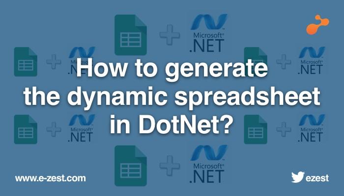 How to generate the dynamic spreadsheet in DotNet_.jpg