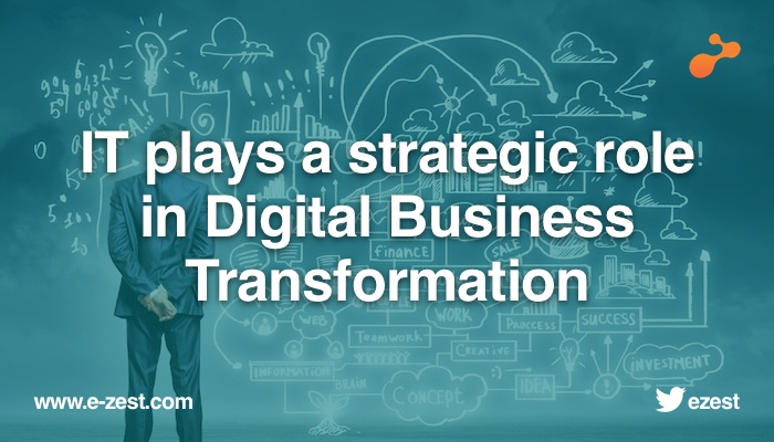 IT plays a strategic role in Digital Business Transformation .jpg