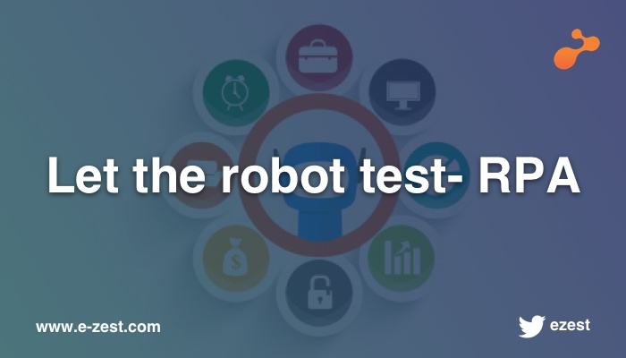 Let the robot test- RPA