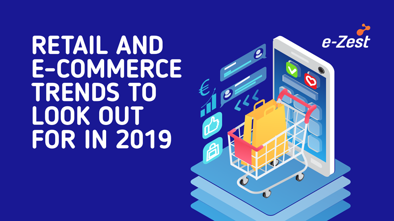 Retail and e-commerce trends to look out for in 2019-290118