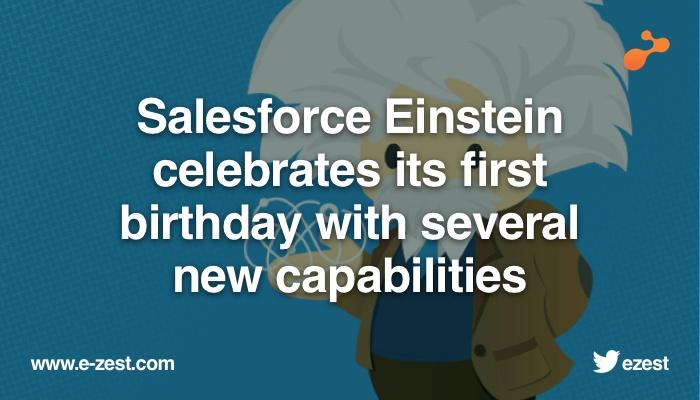 Salesforce Einstein celebrates its first birthday with several new capabilities .jpg