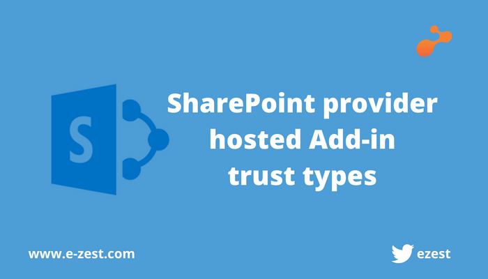 SharePoint provider hosted Add-in trust types.png