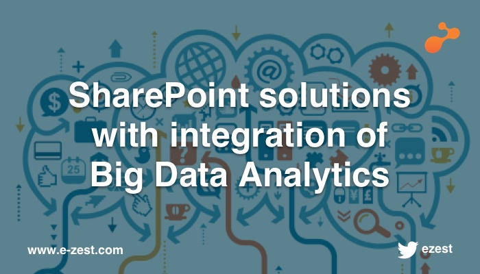 SharePoint solutions  with integration of  Big Data Analytics
