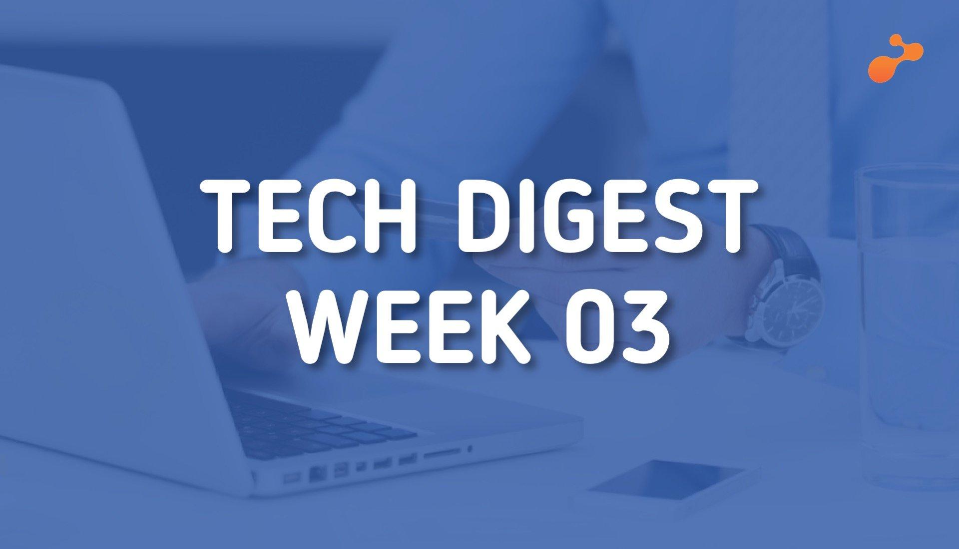 Tech Digest - Week 03, 2019