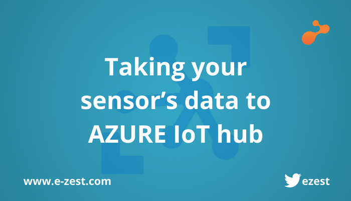 Taking your sensor's data to AZURE IoT hub