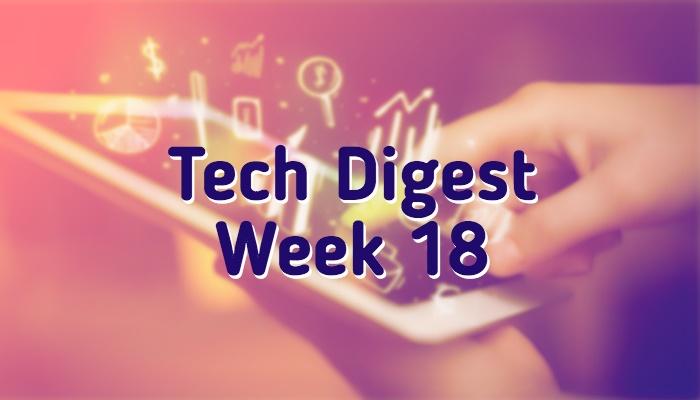 tech-digest-week18.jpg