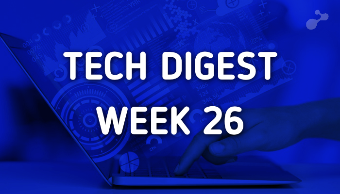 Tech Digest week 26.001.png