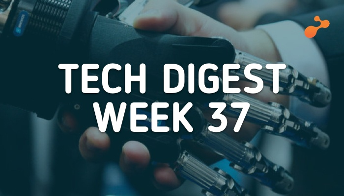 Tech digest week 37