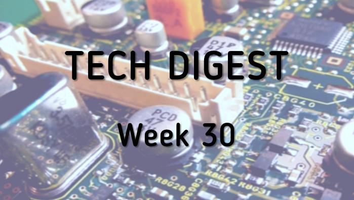 Tech_Digest_Week_30-1.png