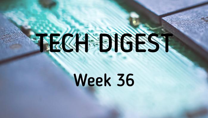 Tech_Digest_week_36.png