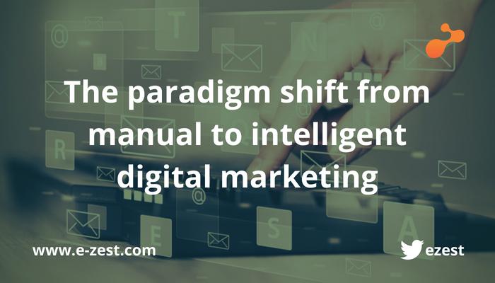 The paradigm shift from manual to intelligent digital marketing