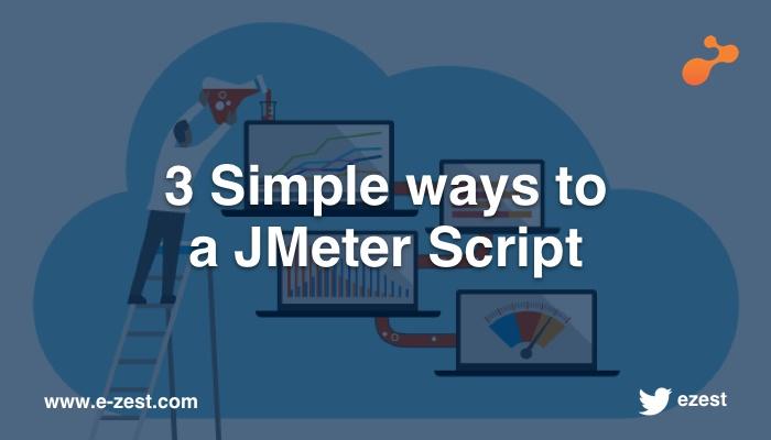 3 Simple ways to a JMeter Script