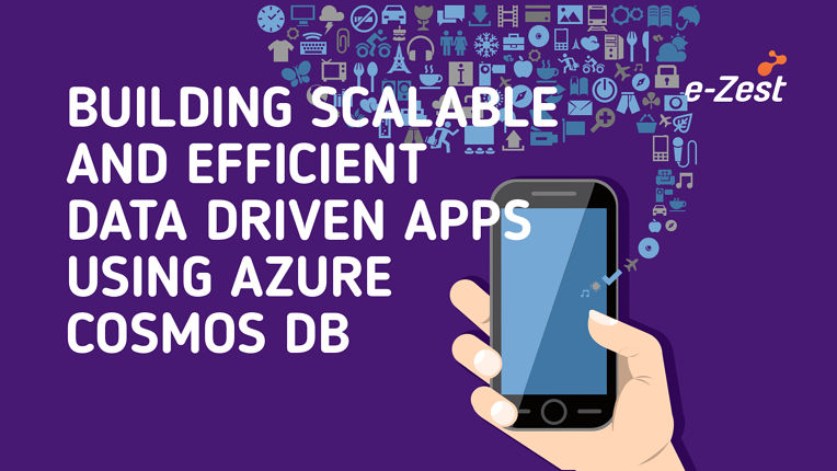 Building scalable and efficient data driven apps using Azure Cosmos DB