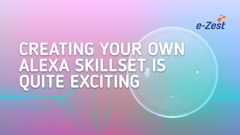 Creating your own Alexa skillset is quite exciting