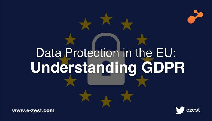 Data Protection in the EU : Understanding GDPR
