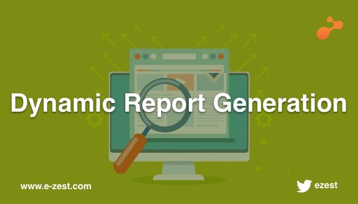 Dynamic Report Generation