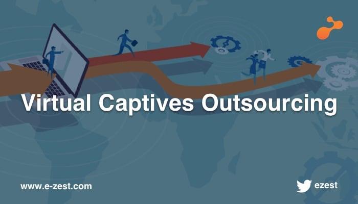 Virtual Captives Outsourcing