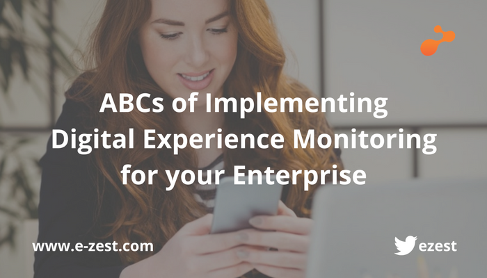 ABCs of Implementing Digital Experience Monitoring for your Enterprise