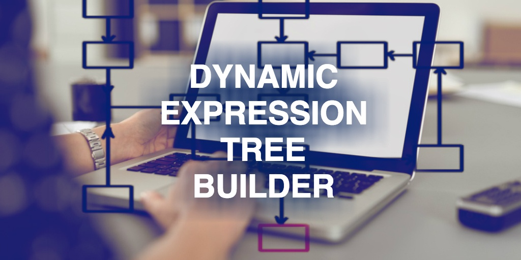 dynamic-expression-tree-builder.jpg