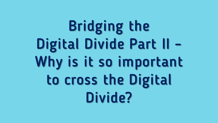 importance of bridging the digital divide essay The digital divide essay reform are of utmost importance on wsis thematic meeting on multi-stakeholder partnerships for bridging the digital divide.