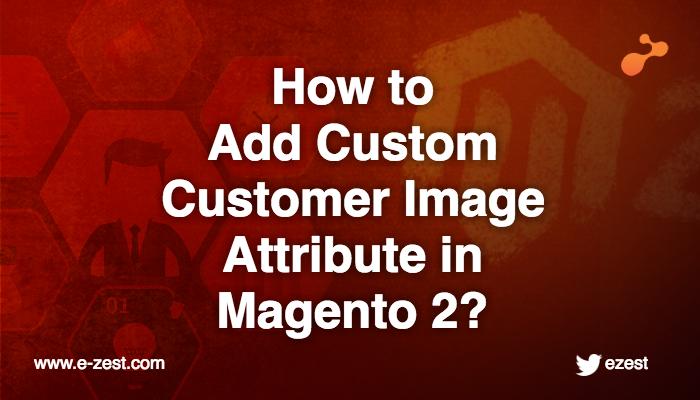 ipsita-how-to-add-custom-customer-image-attribute-in-magento2-20170914.png
