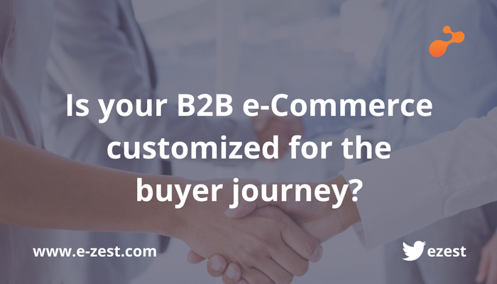 Is your B2B e-commerce customized for the buyer journey?